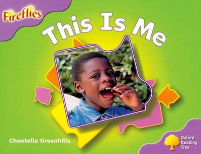 Oxford Reading Tree: Level 1+: Fireflies: This Is Me - Greenhills, Chantelle