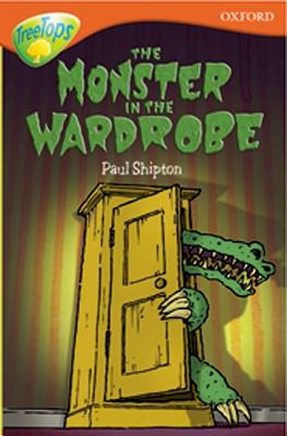 Oxford Reading Tree: Level 13: Treetops More Stories A: The Monster in the Wardrobe - Shipton, Paul, and MacDonald, Alan, and Morgan, Michaela
