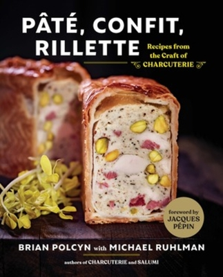 Pâté, Confit, Rillette: Recipes from the Craft of Charcuterie - Polcyn, Brian, and Ruhlman, Michael