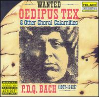 P.D.Q. Bach: Oedipus Tex and Other Choral Calamities - P.D.Q. Bach