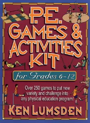 P.E. Games & Activities Kit for Grades 6-12 - Lumsden, Ken