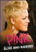 P!nk: Alive and Kicking