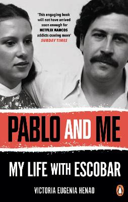 Pablo and Me: My life with Escobar - Henao, Victoria Eugenia, and Rosenberg, Andrea (Translated by)