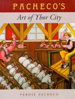 Pacheco's Art of Ybor City - Pacheco, Ferdie, M.D.