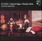 Pachelbel: Canon & Gigue; Chamber Works