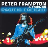 Pacific Freight - Peter Frampton & Friends