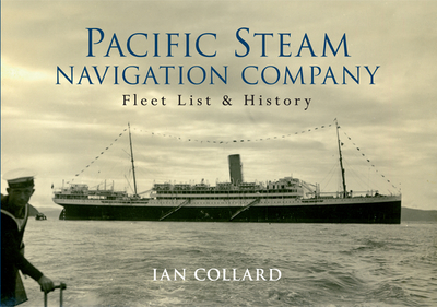 Pacific Steam Navigation Company: Fleet List & History - Collard, Ian