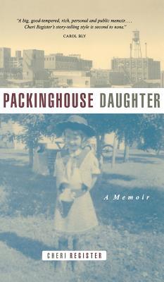 Packinghouse Daughter: A Memoir - Register, Cheri