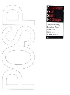 Paediatric Oral Skills Package: POSP - Brindley, Caroline, and Cave, Dorothea, and Crane, Sue