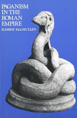 Paganism in the Roman Empire - MacMullen, Ramsay, Professor, and MacMullen