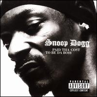 Paid tha Cost to Be da Bo$$ - Snoop Dogg