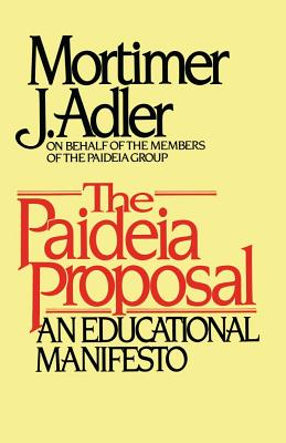 Paideia Proposal - Adler, Mortimer Jerome