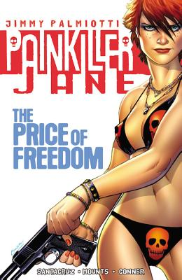 Painkiller Jane: The Price Of Freedom - Palmiotti, Jimmy (Text by)