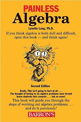 Painless Algebra - Long, Lynette, Ph.D.