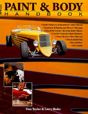 Paint & Body Handbook Hp1082 - Taylor, Don, and Hofer, Larry