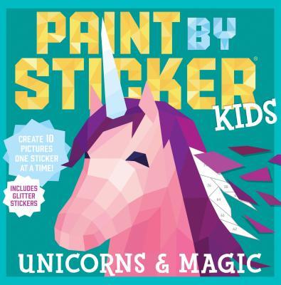 Paint by Sticker Kids: Unicorns & Magic - Workman Publishing