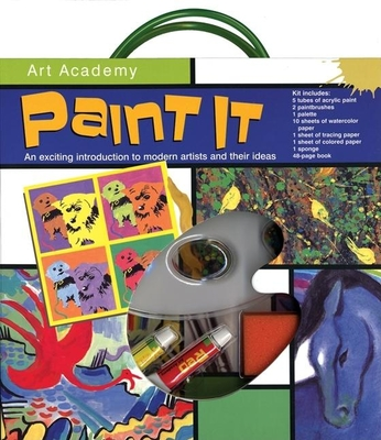 Paint It: An Exciting Introductino to Modern Artists and Their Ideas - Rake, Matthew