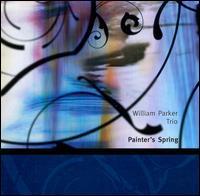 Painter's Spring - William Parker Trio