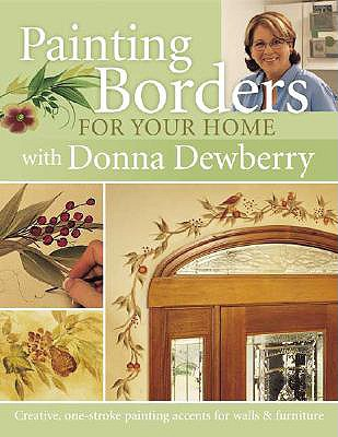 Painting Borders for Your Home with Donna Dewberry - Dewberry, Donna