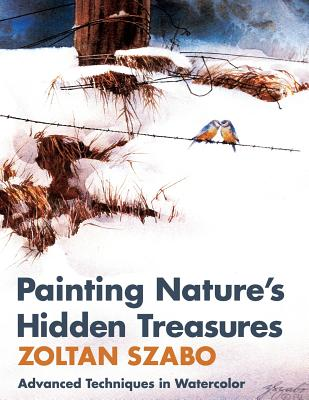 Painting Nature's Hidden Treasures - Szabo, Zoltan