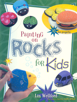 Painting on Rocks for Kids - Wellford, Lin