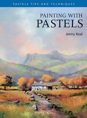 Painting with Pastels - Keal, Jenny