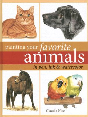Painting Your Favorite Animals in Pen, Ink and Watercolor - Nice, Claudia