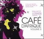 Palace Lounge Presents Caf� D'afrique, Vol. 3