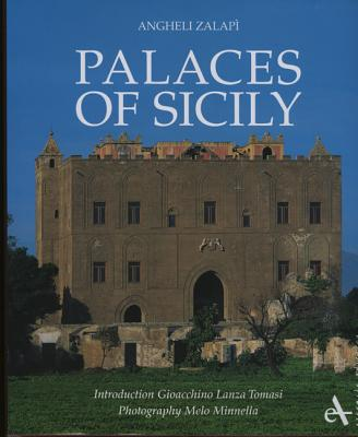 Palaces of Sicily - Zalapi, Angheli, and Minnella, Melo (Photographer), and Tomasi, Gioachino Lanza (Introduction by)