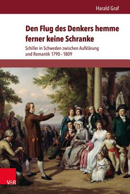 Palaestra.: Schiller in Schweden zwischen AufklArung und Romantik 1790a1809 - Graf, Harald, and Detering, Heinrich (Series edited by), and Lamping, Dieter (Series edited by)