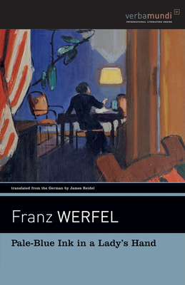 Pale Blue Ink in a Lady's Hand - Werfel, Franz, and Reidel, James (Translated by)