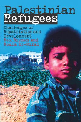 Palestinian Refugees: Challenges of Repatriation and Development - Brynen, Rex (Editor), and Rifai, Roula El (Editor)