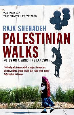 Palestinian Walks: Notes on a Vanishing Landscape - Shehadeh, Raja