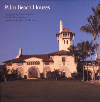 Palm Beach Houses - Johnson, Shirley, Dr., and Schezen, Roberto (Photographer), and Johnston, Shirley