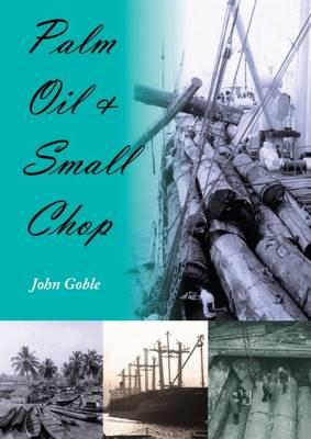 Palm Oil and Small Chop - Goble, John