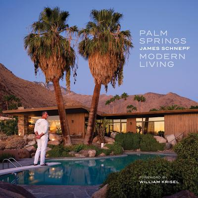 Palm Springs Modern Living - Schnepf, James (Photographer)