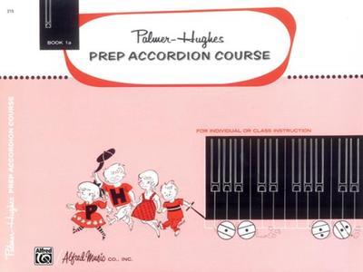 Palmer-Hughes Prep Accordion Course, Bk 1a - Hughes, Palmer, and Palmer, Willard A, and Hughes, Bill, MBA