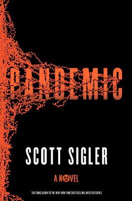 Pandemic: A Novel - Sigler, Scott