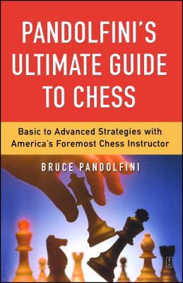 Pandolfini's Ultimate Guide to Chess - Pandolfini, Bruce