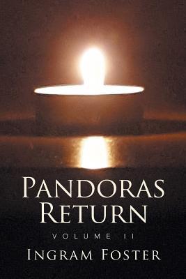 Pandoras Return: Volume II - Ingram Foster