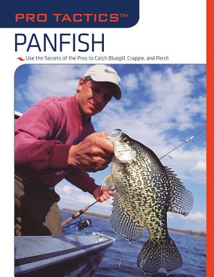 Panfish: Use the Secrets of the Pros to Catch Bluegill, Crappie, and Perch - Durham, Jason