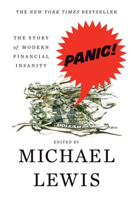 Panic: The Story of Modern Financial Insanity - Lewis, Michael (Editor)