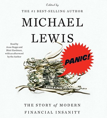 Panic!: The Story of Modern Financial Insanity - Lewis, Michael (Afterword by), and Boggs, Jesse (Read by), and Hardman, Blair (Read by)
