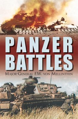 Panzer Battles - Von Mellenthin, F W
