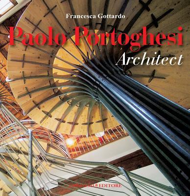 Paolo Portoghesi, Architect - Gottardo, Francesca (Editor)