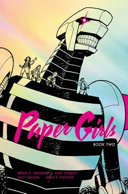 Paper Girls Deluxe Edition Volume 2 - Vaughan, Brian K, and Chiang, Cliff, and Wilson, Matt
