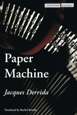 Paper Machine - Derrida, Jacques, Professor, and Bowlby, Rachel (Translated by)