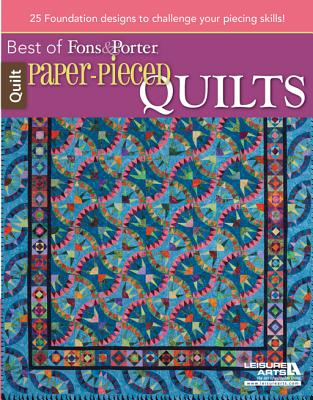 Paper-Pieced Quilts: 22 Foundation Designs to Challenge Your Piecing Skills! - Fons, Marianne, and Porter, Liz