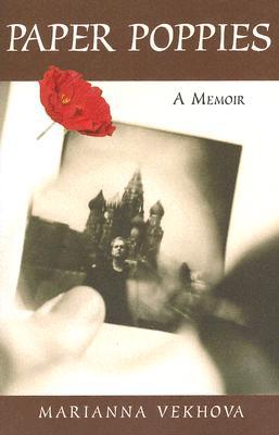 Paper Poppies: A Memoir - Vekhova, Marianna