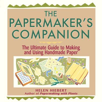 Papermaker's Companion - Hiebert, Helen